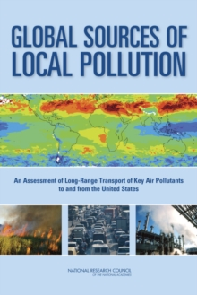 Global Sources of Local Pollution : An Assessment of Long-Range Transport of Key Air Pollutants to and from the United States, PDF eBook