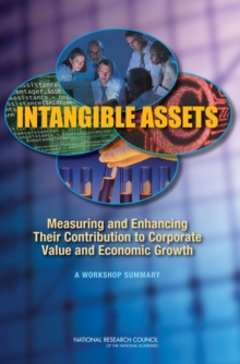 Intangible Assets : Measuring and Enhancing Their Contribution to Corporate Value and Economic Growth, PDF eBook