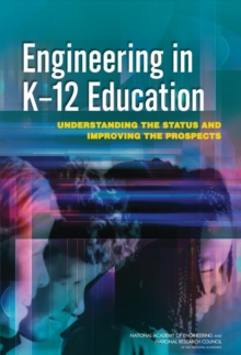 Engineering in K-12 Education : Understanding the Status and Improving the Prospects, EPUB eBook