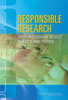 Responsible Research with Biological Select Agents and Toxins, PDF eBook