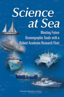 Science at Sea : Meeting Future Oceanographic Goals with a Robust Academic Research Fleet, PDF eBook