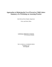 Approaches to Reducing the Use of Forced or Child Labor : Summary of a Workshop on Assessing Practice, EPUB eBook
