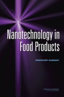 Nanotechnology in Food Products : Workshop Summary, EPUB eBook
