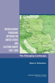 Interacademy Programs Between the United States and Eastern Europe 1967-2009 : The Changing Landscape, EPUB eBook