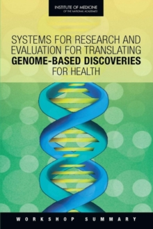Systems for Research and Evaluation for Translating Genome-Based Discoveries for Health : Workshop Summary, EPUB eBook