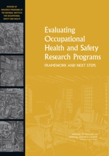 Evaluating Occupational Health and Safety Research Programs : Framework and Next Steps, EPUB eBook