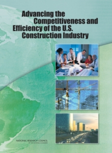 Advancing the Competitiveness and Efficiency of the U.S. Construction Industry, EPUB eBook
