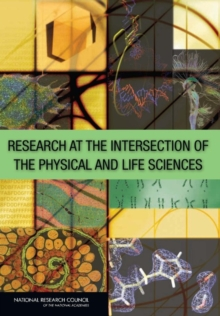 Research at the Intersection of the Physical and Life Sciences, PDF eBook