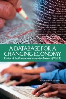 A Database for a Changing Economy : Review of the Occupational Information Network (O*NET), PDF eBook