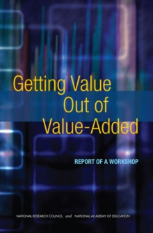Getting Value Out of Value-Added : Report of a Workshop, PDF eBook
