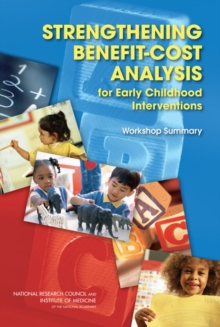Strengthening Benefit-Cost Analysis for Early Childhood Interventions : Workshop Summary, EPUB eBook