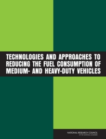 Technologies and Approaches to Reducing the Fuel Consumption of Medium- and Heavy-Duty Vehicles, PDF eBook