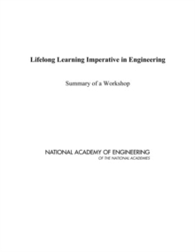 Lifelong Learning Imperative in Engineering : Summary of a Workshop, PDF eBook