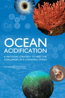 Ocean Acidification : A National Strategy to Meet the Challenges of a Changing Ocean, Paperback Book