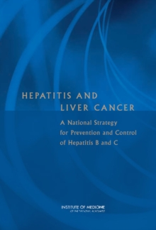 Hepatitis and Liver Cancer : A National Strategy for Prevention and Control of Hepatitis B and C, EPUB eBook