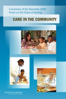 A Summary of the December 2009 Forum on the Future of Nursing : Care in the Community, EPUB eBook