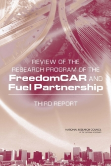 Review of the Research Program of the FreedomCAR and Fuel Partnership : Third Report, Paperback / softback Book