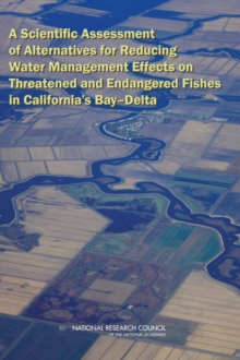 A Scientific Assessment of Alternatives for Reducing Water Management Effects on Threatened and Endangered Fishes in California's Bay-Delta, EPUB eBook