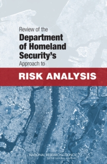 Review of the Department of Homeland Security's Approach to Risk Analysis, PDF eBook