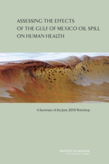 Assessing the Effects of the Gulf of Mexico Oil Spill on Human Health : A Summary of the June 2010 Workshop, EPUB eBook