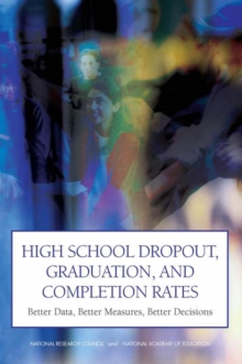 High School Dropout, Graduation, and Completion Rates : Better Data, Better Measures, Better Decisions, PDF eBook
