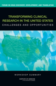 Transforming Clinical Research in the United States : Challenges and Opportunities: Workshop Summary, EPUB eBook