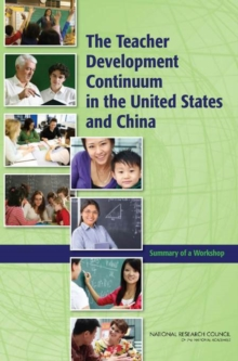 The Teacher Development Continuum in the United States and China : Summary of a Workshop, EPUB eBook