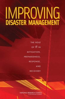 Improving Disaster Management : The Role of IT in Mitigation, Preparedness, Response, and Recovery, EPUB eBook