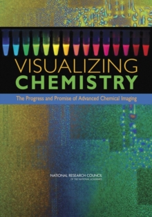 Visualizing Chemistry : The Progress and Promise of Advanced Chemical Imaging, EPUB eBook