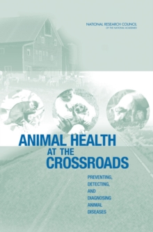 Animal Health at the Crossroads : Preventing, Detecting, and Diagnosing Animal Diseases, EPUB eBook