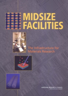 Midsize Facilities : The Infrastructure for Materials Research, EPUB eBook