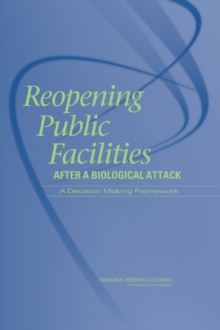 Reopening Public Facilities After a Biological Attack : A Decision Making Framework, EPUB eBook