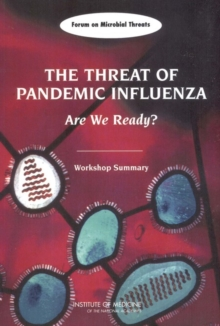 The Threat of Pandemic Influenza : Are We Ready? Workshop Summary, EPUB eBook