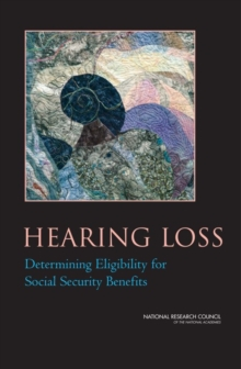 Hearing Loss : Determining Eligibility for Social Security Benefits, EPUB eBook