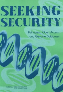 Seeking Security : Pathogens, Open Access, and Genome Databases, EPUB eBook