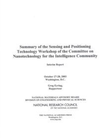 Summary of the Sensing and Positioning Technology Workshop of the Committee on Nanotechnology for the Intelligence Community : Interim Report, EPUB eBook