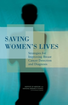 Saving Women's Lives : Strategies for Improving Breast Cancer Detection and Diagnosis, EPUB eBook