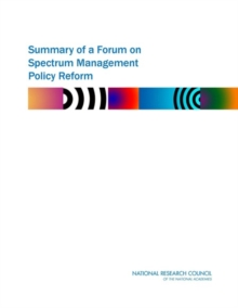 Summary of a Forum on Spectrum Management Policy Reform, EPUB eBook