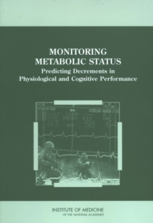 Monitoring Metabolic Status : Predicting Decrements in Physiological and Cognitive Performance, EPUB eBook