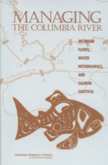 Managing the Columbia River : Instream Flows, Water Withdrawals, and Salmon Survival, EPUB eBook