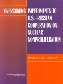 Overcoming Impediments to U.S.-Russian Cooperation on Nuclear Nonproliferation : Report of a Joint Workshop, EPUB eBook