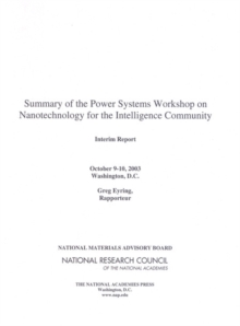 Summary of the Power Systems Workshop on Nanotechnology for the Intelligence Community : Interim Report, EPUB eBook
