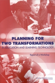 Planning for Two Transformations in Education and Learning Technology : Report of a Workshop, EPUB eBook