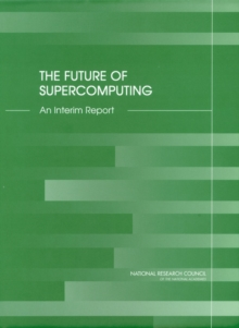 The Future of Supercomputing : An Interim Report, EPUB eBook