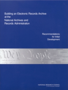 Building an Electronic Records Archive at the National Archives and Records Administration : Recommendations for Initial Development, EPUB eBook