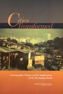 Cities Transformed : Demographic Change and Its Implications in the Developing World, EPUB eBook