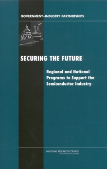 Securing the Future : Regional and National Programs to Support the Semiconductor Industry, EPUB eBook