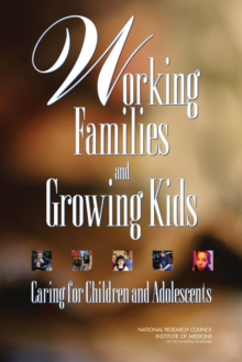 Working Families and Growing Kids : Caring for Children and Adolescents, EPUB eBook