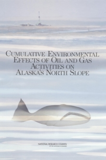 Cumulative Environmental Effects of Oil and Gas Activities on Alaska's North Slope, EPUB eBook