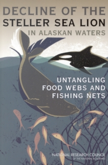 Decline of the Steller Sea Lion in Alaskan Waters : Untangling Food Webs and Fishing Nets, EPUB eBook